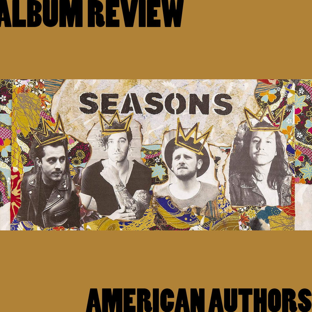 """Seasons"" represents a new chapter in American Authors' style, proving that they have the tools to skillfully navigate various styles of music and living up to American Authors' overall legacy."