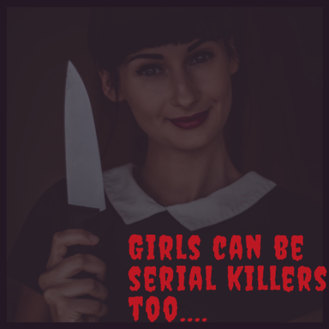 Girls can be serial killers too….