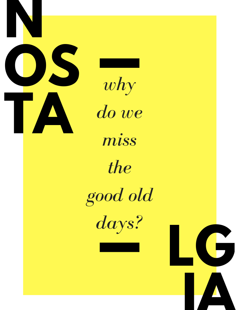 Why do we miss the good old days? Are they any better than the present?