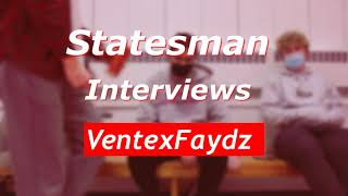 Statesman interviews: VentexFaydz